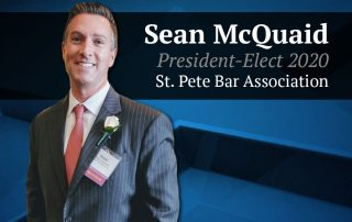 Sean McQuaid Begins His Term as President-Elect of the St. Petersburg Bar Association