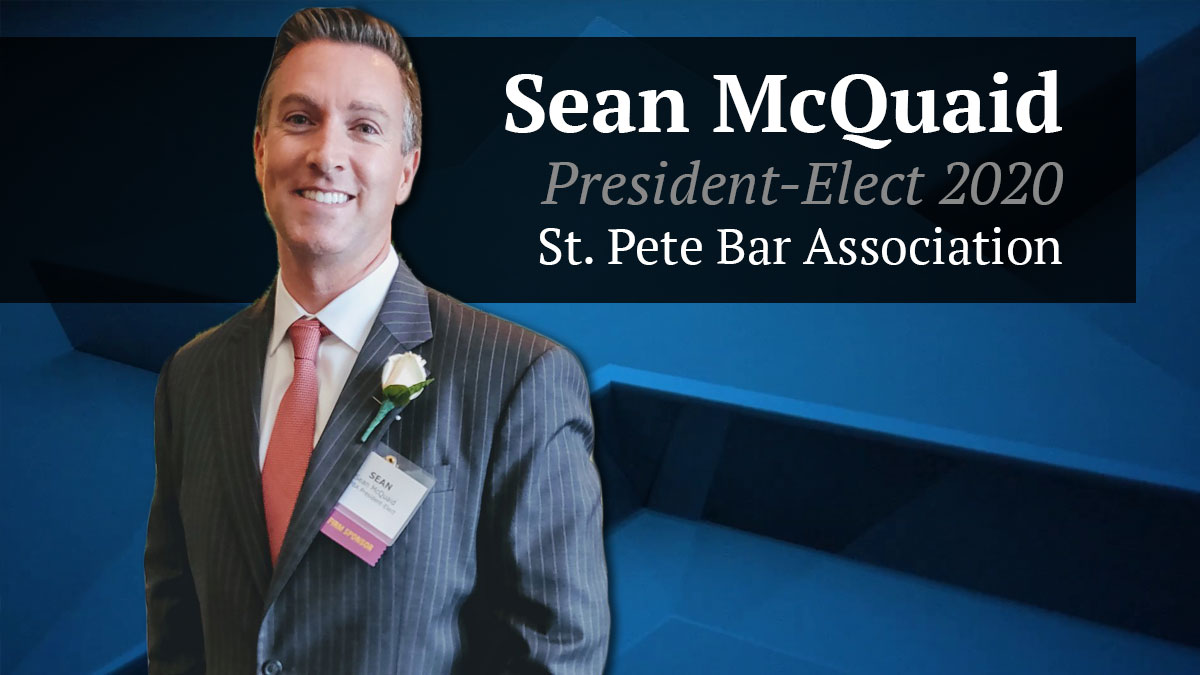 Sean McQuaid Begins His Term as President-Elect of the St. Petersburg Bar Association