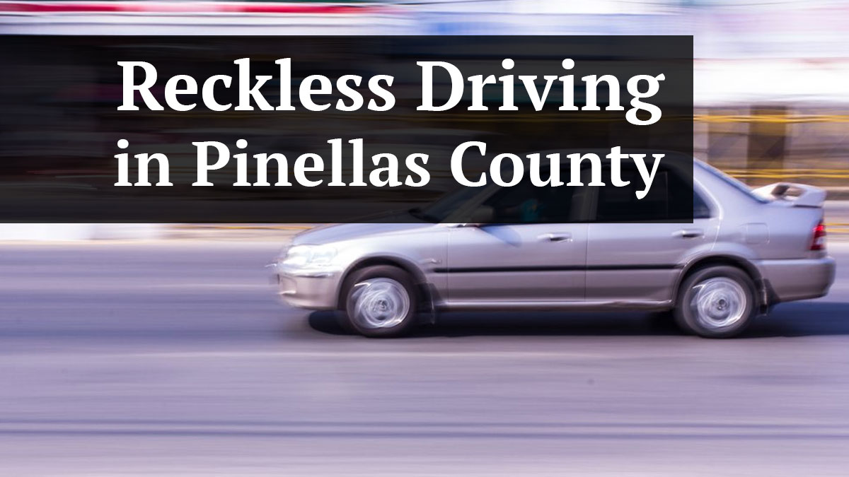 Reckless Driving Charges in Pinellas County