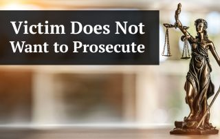 Should You Get a Criminal Lawyer Even When the Victim Does Not Want to Prosecute?