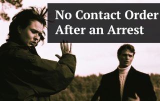 Lifting a No Contact Order After an Arrest for Domestic Battery